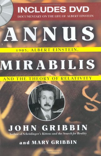 Annus Mirabilis : 1905, Albert Einstein, and the Theory of Relativity: Mary Gribbin, John Gribbin: 9781845573294: Amazon.com: Books