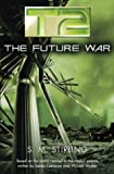 T2: The Future War (0575071575) by Stirling, S. M.