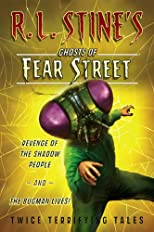 Revenge of the Shadow People and The Bugman Lives: Twice Terrifying Tales (R.L. Stine's Ghosts of Fear Street)
