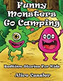 img - for Bedtime Stories For Kids! Funny Monsters Go Camping: Short Stories Picture Book: Monsters for Kids (Funny Monsters Bedtime Stories Collection for Children Ages 4-8) (Volume 2) book / textbook / text book