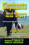 img - for Elephants and Ivory: True Tales of Hunting and Adventure (Resnick Library of African Adventure) book / textbook / text book
