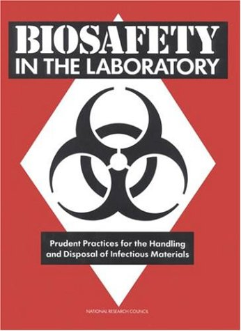 Biosafety in the Laboratory: Prudent Practices for Handling and Disposal of Infectious Materials PDF Download Free
