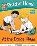 Roderick Hunt At the Dance Class (Read at Home: First Experiences)