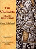 The Crusades: Islamic Perspectives (1579582109) by Hillenbrand, Carole
