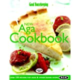 Good Housekeeping New Aga Cookbook: Over 150 Recipes for Agas and Other Range Ovensby Good Housekeeping