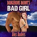 Dangerous Daddy's Bad Girl: Mile High Club, M-F Adventure Thrill Seeking XXX Erotica (Dangerous Daddy's Bad Boy) | Alex Anders