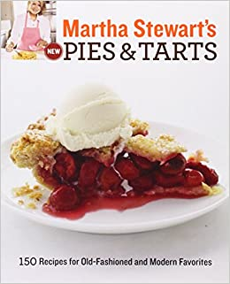 Martha Stewart S New Pies And Tarts 150 Recipes For Old border=