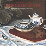 At Home With the Impressionists: Masterpieces of French Still-Life Painting