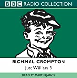 Richmal Crompton Just William: No.3 (BBC Radio Collection)