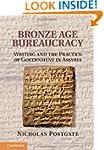 Bronze Age Bureaucracy: Writing and t...