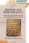 Bronze Age Bureaucracy: Writing and t...