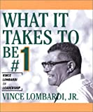 Vince, Jr. Lombardi What it Takes to be Number 1