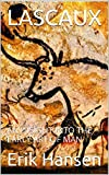 LASCAUX: AN INSIGHT INTO THE EARLY ART OF MAN (Art History 201) (English Edition)