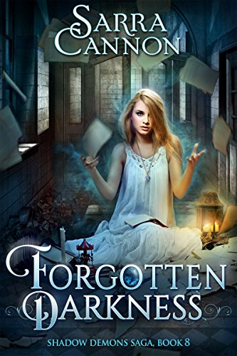 Sarra Cannon - Forgotten Darkness (The Shadow Demons Saga Book 8)