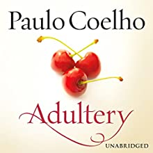 Adultery (       UNABRIDGED) by Paulo Coehlo Narrated by Susan Denaker