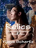 Relics (Ancient Enemy Book 2)
