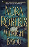 Midnight Bayou (0515133973) by Nora Roberts