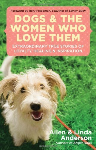 Linda Anderson  Allen Anderson - Dogs and the Women Who Love Them