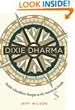 Dixie Dharma: Inside a Buddhist Temple in the American South