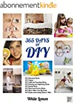 DIY: 365 Days of DIY: A Collection of...