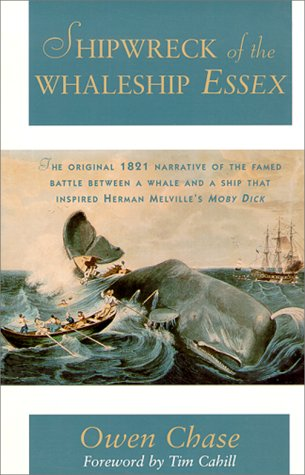 Shipwreck of the Whale-Ship Essex : Narrative of the Most Extraordinary and Distressing, OWEN CHASE