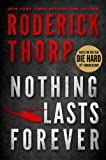 Roderick Thorp Nothing Lasts Forever (Basis for the Film Die Hard)