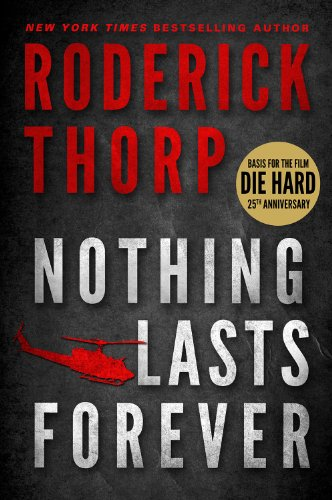 Nothing Lasts Forever (1979) (Book) written by Roderick Thorp