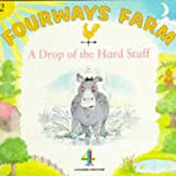 img - for A Drop of the Hard Stuff (Fourways Farm) book / textbook / text book
