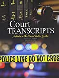 Court Transcripts: A Window on the Criminal Justice System