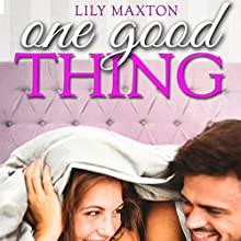 One Good Thing (       UNABRIDGED) by Lily Maxton Narrated by Lauren Davis