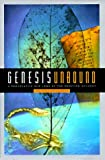 Genesis Unbound: A Proactive New Look at the Creation Account