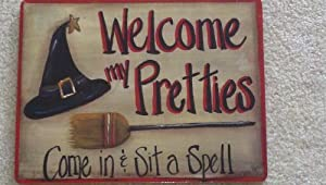 """Welcome My Pretties Come in & Sit a Spell"" wooden Halloween Sign"