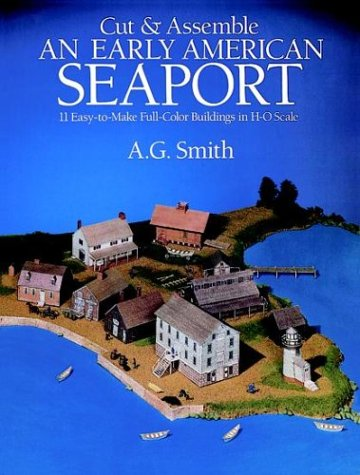 Cut and Assemble an Early American Seaport: 11 Easy-to-Make Full-Colour Buildings in H-O Scale (Cut & Assemble Buildings in H-O Scale)