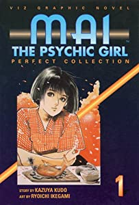 Mai The Psychic Girl: Perfect Collection Book 1 by Kazuya Kudo and Ryoichi Ikegami