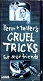 Penn & Tellers Cruel Tricks for Dear Friends [VHS]