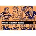 Dykes to Watch Out for