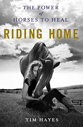 Download Riding Home: The Power of Horses to Heal