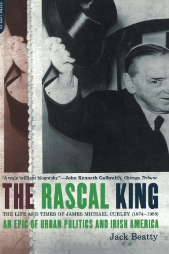 The Rascal King: The Life And Times Of James Michael...