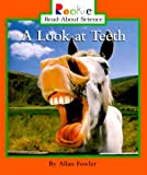 A Look at Teeth (Rookie Read-About Science) (0516212176) by Fowler, Allan