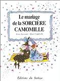 echange, troc Enric Larreula, Roser Capdevila - Mariage de la sorciere Camomille