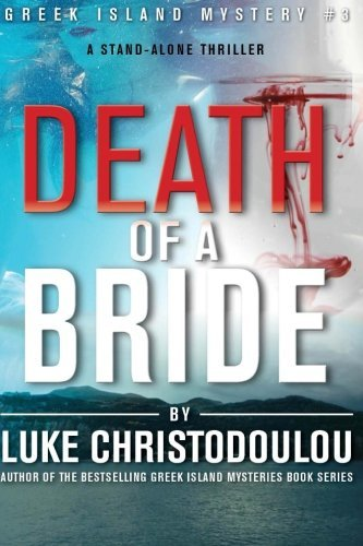 Death Of A Bride: Greek Island Mystery 3: Volume 3 (Greek Island Mysteries)