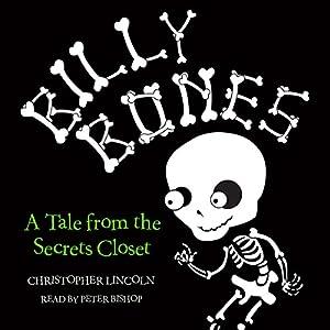 Billy Bones: Tales from the Secrets Closet Audiobook