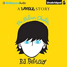 The Julian Chapter: A Wonder Story (       UNABRIDGED) by R.J. Palacio Narrated by Michael Chamberlain