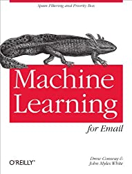 Machine Learning for Email: Spam Filtering and Priority Inbox