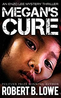 (FREE on 2/16) Megan's Cure by Robert B. Lowe - http://eBooksHabit.com