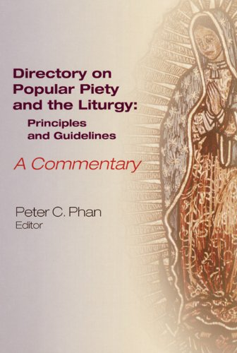 The Directory On Popular Piety And The Liturgy: Principles And Guidelines--A Commentary