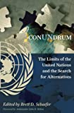 img - for ConUNdrum: The Limits of the United Nations and the Search for Alternatives book / textbook / text book
