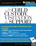 Your Right to Child Custody, Visitation and Support (Legal Survival Guides)