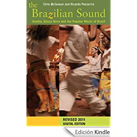 The Brazilian Sound: Samba, Bossa Nova and the Popular Music of Brazil