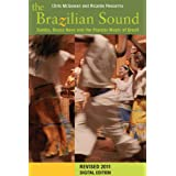 The Brazilian Sound: Samba, Bossa Nova and the Popular Music of Brazilby Chris McGowan